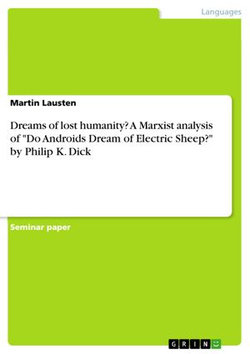 Dreams of lost humanity? A Marxist analysis of 'Do Androids Dream of Electric Sheep?' by Philip K. Dick