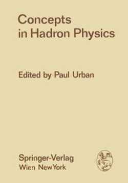 Concepts in Hadron Physics
