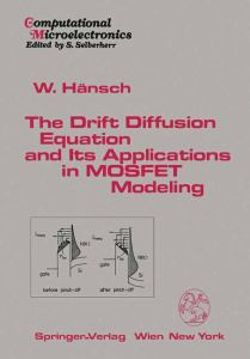 The Drift Diffusion Equation and Its Applications in MOSFET Modeling