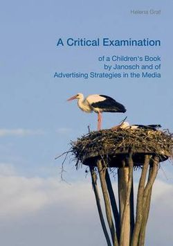 A Critical Examination of a Children's Book by Janosch and of Advertising Strategies in the Media