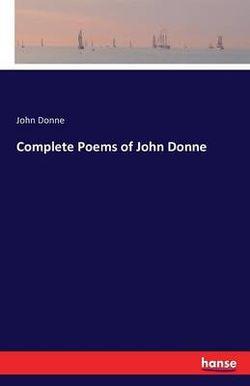 Complete Poems of John Donne