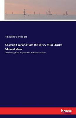A Lamport garland from the library of Sir Charles Edmund Isham