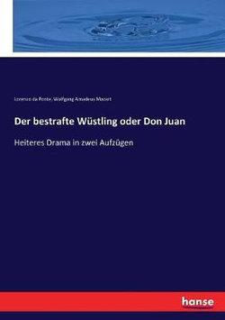 Der bestrafte Wustling oder Don Juan