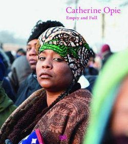 Catherine Opie: Empty and Full