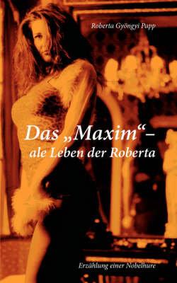Das MAXIM-ale Leben der Roberta