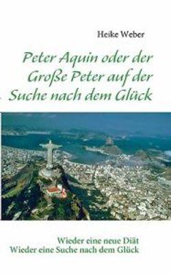 Peter Aquin oder der Grosse Peter auf der Suche nach dem Gluck