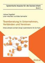 Teamberatung in Unternehmen, Verb nden und Vereinen. Niklas Luhmann und Mario Bunge