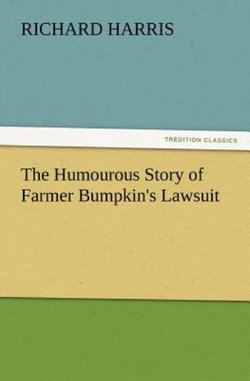 The Humourous Story of Farmer Bumpkin's Lawsuit