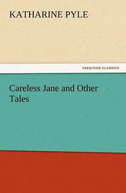 Careless Jane and Other Tales