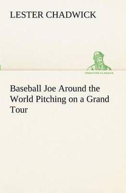 Baseball Joe Around the World Pitching on a Grand Tour