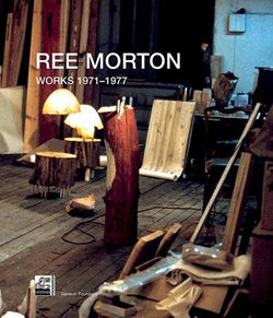 Ree Morton: Works 1971-1977