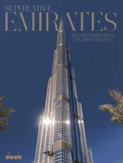 Superlative Emirates: the New Dimension of Urban Architecture