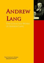 The Collected Works of Andrew Lang