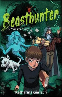 Beasthunter: A Monster Story