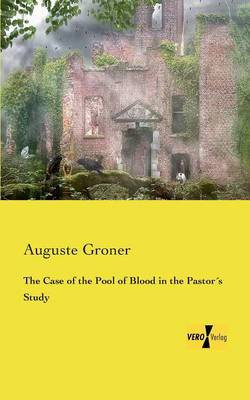 The Case of the Pool of Blood in the Pastors Study