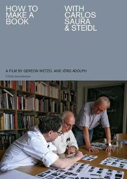 How to Make a Book with Carlos Saura and Steidl