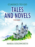 Tales and Novels — Volume 1