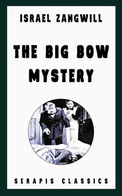 The Big Bow Mystery (Serapis Classics)