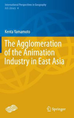 The Agglomeration of the Animation Industry in East Asia