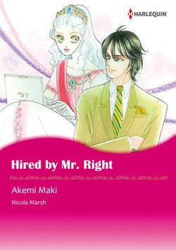 HIRED BY MR. RIGHT (Harlequin Comics)