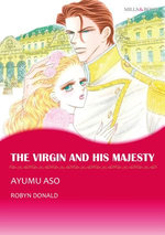 THE VIRGIN AND HIS MAJESTY (Mills & Boon Comics)