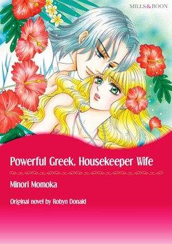 POWERFUL GREEK, HOUSEKEEPER WIFE