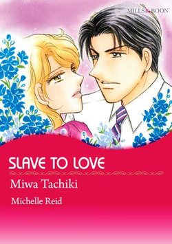 SLAVE TO LOVE (Mills & Boon Comics)