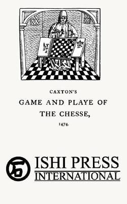 Caxton's Game and Playe of the Chesse 1474