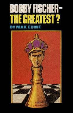 Bobby Fischer - The Greatest?