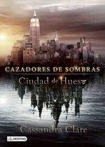 Ciudad de Hueso (Movie Tie-In), Cazadores de Sombras 1
