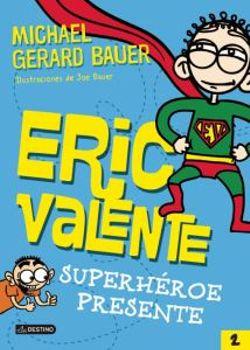 Eric Valente: Superheroe Presente