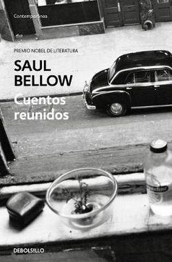 Cuentos Reunidos. Saul Bellow / Saul Bellow. Collected Stories