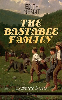THE BASTABLE FAMILY – Complete Series (Illustrated)