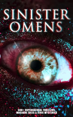 SINISTER OMENS: 560+ Supernatural Thrillers, Macabre Tales & Eerie Mysteries