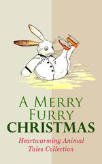 A Merry Furry Christmas: Heartwarming Animal Tales Collection
