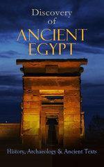 Discovery of Ancient Egypt: History, Archaeology & Ancient Texts