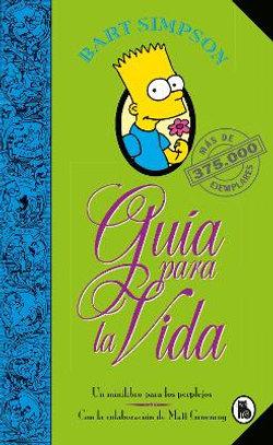 Bart Simpson: Guía para la Vida: un Mini-Libro para Los Perplejos / Bart Simpson's Guide to Life
