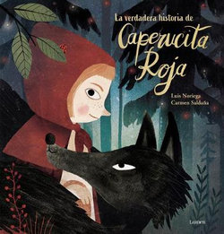 La Verdadera Historia de la Caperucita Roja / The True Story of Little Red Riding Hood