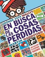 Donde Esta Wally?: En Busca de Las Cosas Perdidas: Una Coleccion de Estupendos Pasatiempos! / Where's Waldo? the Search for the Lost Things