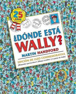 Donde Esta Wally?: Edicion de Lujo 25 Aniversario / Where's Wally?: 25th Anniversary Edition