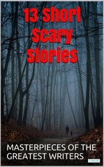13 Short Scary Stories