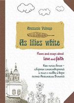 As lilies white