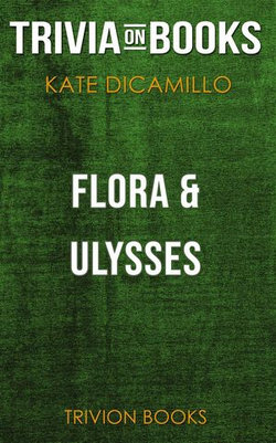 Flora & Ulysses by Kate DiCamillo (Trivia-On-Books)