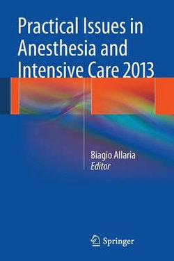 Practical Issues in Anesthesia and Intensive Care 2013