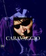 Inside Caravaggio