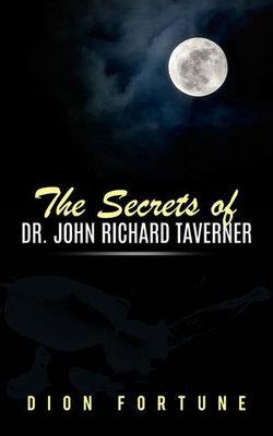 The Secrets of Dr. John Richard Taverner