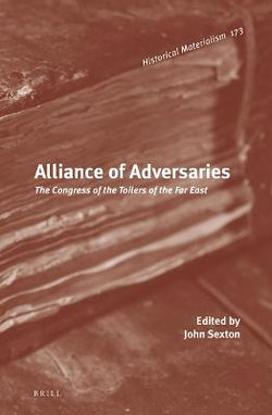 Alliance of Adversaries: The Congress of the Toilers of the Far East