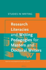Research Literacies and Writing Pedagogies for Masters and Doctoral Writers