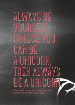 Always be Yourself. Unless You Can Be a Unicorn Then Always Be a Unicorn
