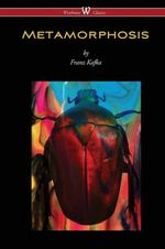 Metamorphosis (Wisehouse Classics Edition)
